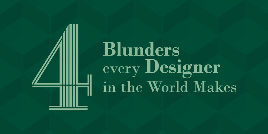 the most common designing blunders